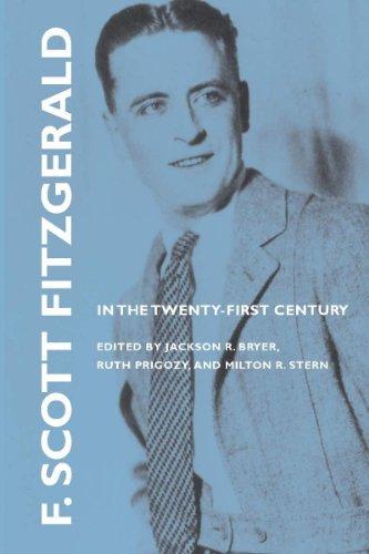 F. Scott Fitzgerald in the Twenty-first Century: Editor-Jackson R. Bryer;