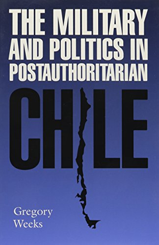 9780817312329: The Military and Politics in Postauthoritarian Chile