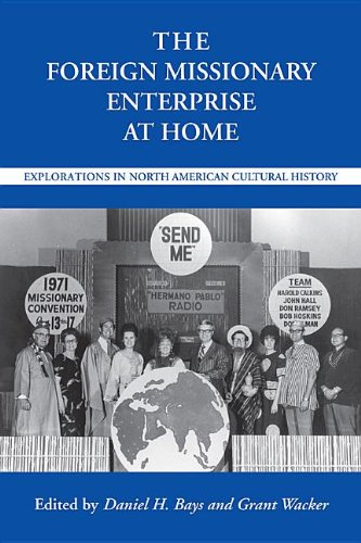 9780817312459: The Foreign Missionary Enterprise at Home: Explorations in North American Cultural History (Religion & American Culture)