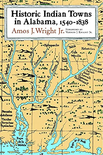 Historic Indian Towns in Alabama, 1540-1838: Wright Jr, Amos