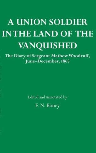9780817312572: A Union Soldier in the Land of the Vanquished: TheDiary of Sergeant Mathew Woodruff, June-December, 1865