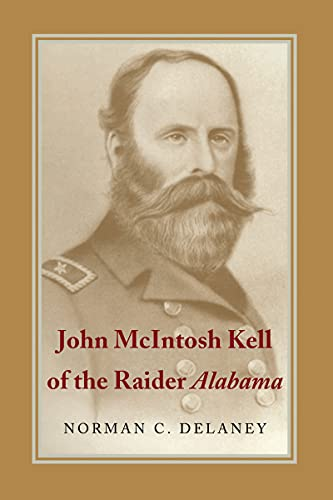 John McIntosh Kell of The Raider Alabama: Norman C. Delaney