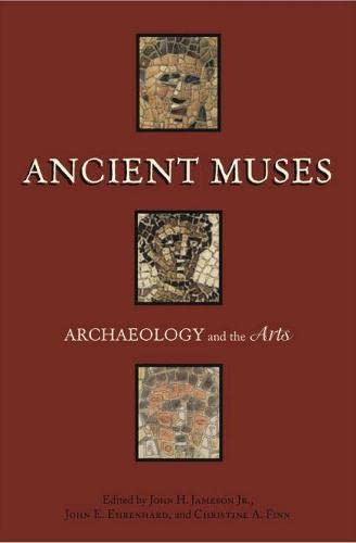 Ancient Muses: Archaeology and the Arts: Editor-John H. Jameson