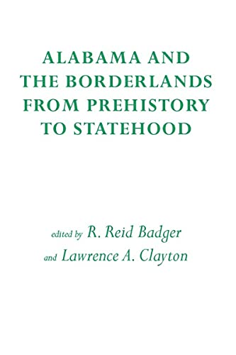 9780817312770: Alabama and the Borderlands: From Prehistory To Statehood