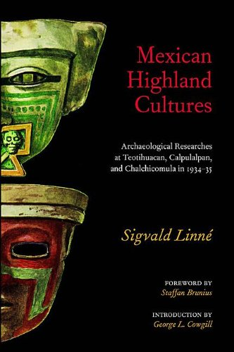Mexican Highland Cultures: Archaeological Researches at Teotihuacan, Calpulalpan, and Chalchicomu...