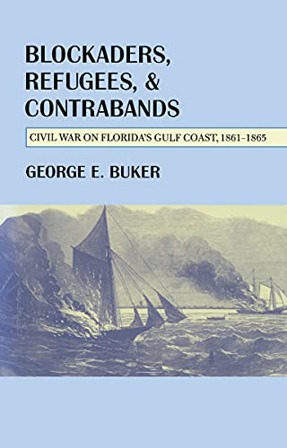 9780817312961: Blockaders, Refugees, and Contrabands: Civil War on Florida'S Gulf Coast, 1861-1865 (Alabama Fire Ant)