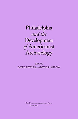 9780817313128: Philadelphia and the Development of Americanist Archaeology