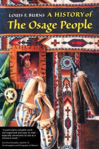 A History of the Osage People: Burns, Louis F.