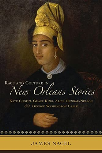 9780817313388: Race and Culture in New Orleans Stories: Kate Chopin, Grace King, Alice Dunbar-Nelson, and George Washington Cable
