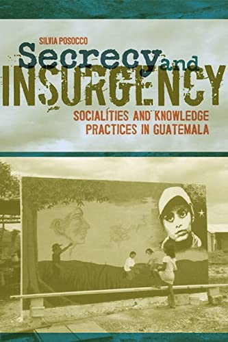 9780817313593: Secrecy and Insurgency: Socialities and Knowledge Practices in Guatemala
