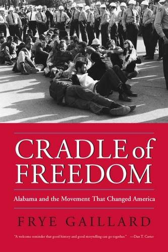 9780817313883: Cradle of Freedom: Alabama and the Movement That Changed America