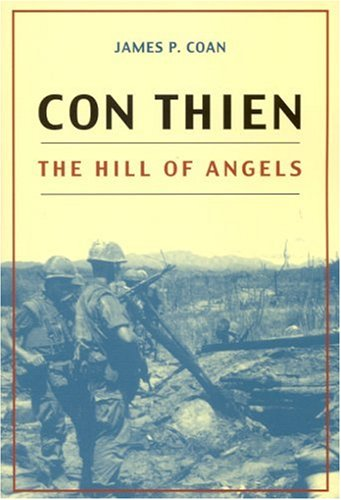Con Thien: The Hill of Angels: Coan, James P.