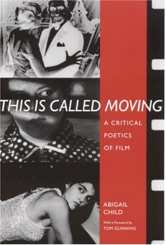 9780817314446: This Is Called Moving: A Critical Poetics of Film (Modern & Contemporary Poetics)
