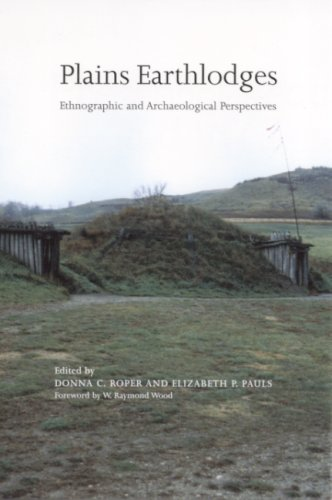 Plains Earthlodges: Ethnographic and Archaeological Perspectives (Hardback)