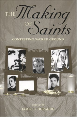 9780817314552: The Making of Saints: Contesting Sacred Ground