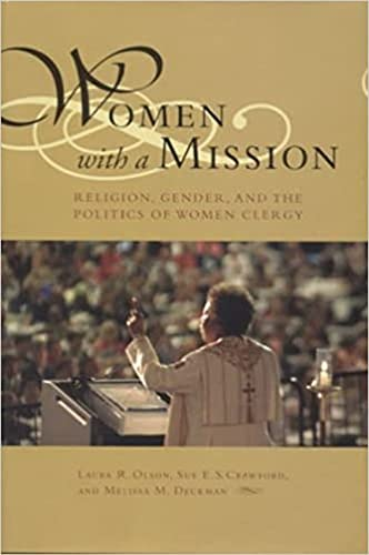 Women with a Mission: Religion, Gender, and: Olson, Laura R.;