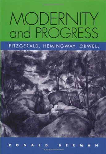 9780817314682: Modernity and Progress: Fitzgerald, Hemingway, Orwell