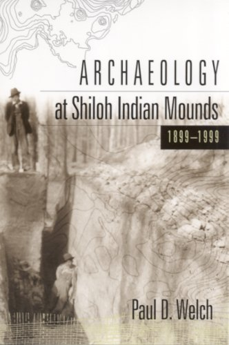 Archaeology at Shiloh Indian Mounds, 1899-1999: Paul D. Welch