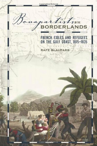 9780817314873: Bonapartists in the Borderlands: French Exiles And Refugees on the Gulf Coast, 1815-1835