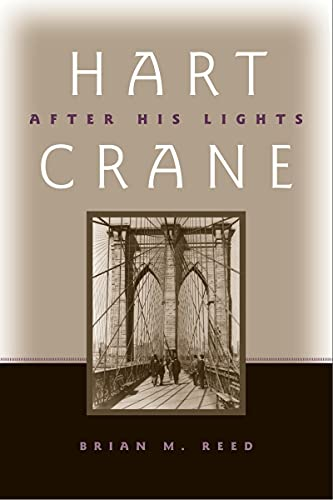 Hart Crane: After His Lights (Hardback): Brian M. Reed