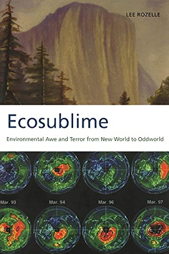 9780817314927: Ecosublime: Environmental Awe and Terror from New World to Oddworld