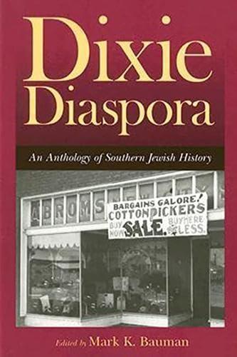 Dixie Diaspora: An Anthology of Southern Jewish History (Judaic Studies Series)