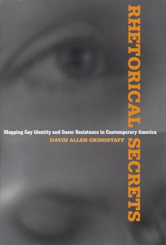 9780817315061: Rhetorical Secrets: Mapping Gay Identity and Queer Resistance in Contemporary America (Albma Rhetoric Cult & Soc Crit)