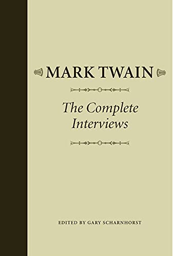 9780817315221: Mark Twain: The Complete Interviews (Studies in American Literary Realism and Naturalism)