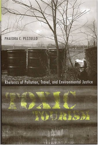 9780817315504: Toxic Tourism: Rhetorics of Pollution, Travel, and Environmental Justice (Rhetoric Culture & Social Critique)