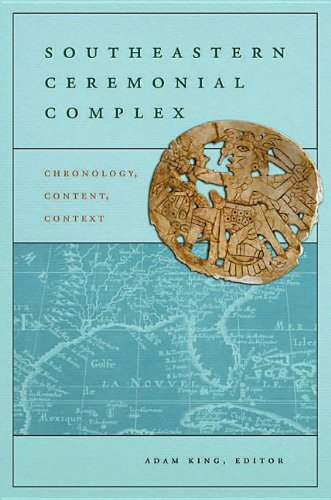9780817315542: Southeastern Ceremonial Complex: Chronology, Content, Contest (Dan Josselyn Memorial Publication (Hardcover))