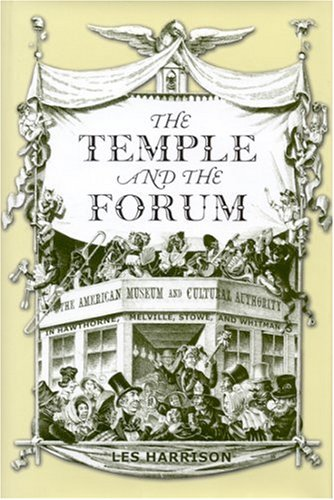 9780817315634: The Temple and the Forum: American Museum and Cultural Authority in Hawthorne, Melville, Stowe, and Whitman