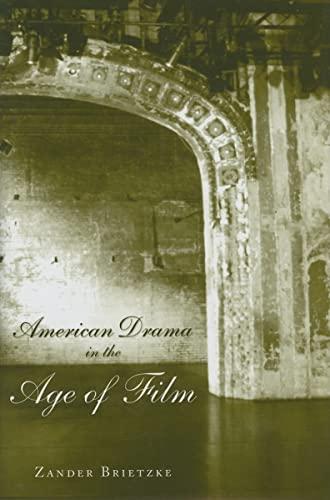 American Drama in the Age of Film: Zander Brietzke