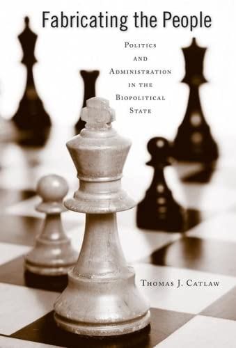 9780817315726: Fabricating the People: Politics and Administration in the Biopolitical State