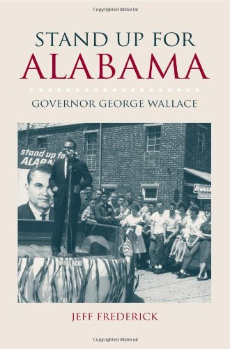 9780817315740: Stand Up for Alabama: Governor George Wallace (Modern South)
