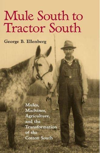 9780817315979: Mule South to Tractor South: Mules, Machines, and the Transformation of the Cotton South