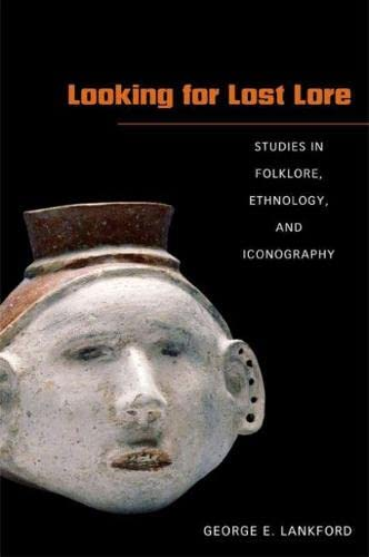 9780817316105: Looking for Lost Lore: Studies in Folklore, Ethnology, and Iconography