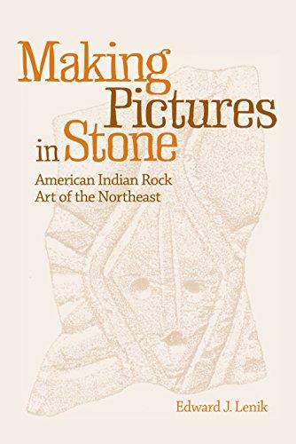 Making Pictures in Stone: American Indian Rock Art of the Northeast (Hardback): Edward J. Lenik
