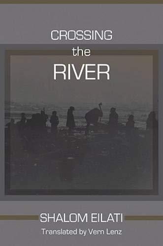 Crossing the River (Hardback): Shalom Eilati