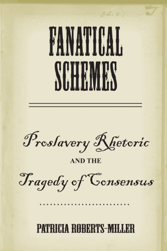 9780817316426: Fanatical Schemes: Proslavery Rhetoric and the Tragedy of Consensus