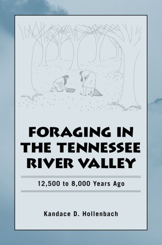9780817316433: Foraging in the Tennessee River Valley: 12,500 to 8,000 Years Ago (Dan Josselyn Memorial Publication (Hardcover))