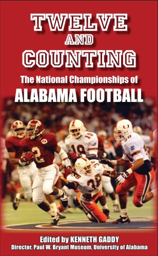 Twelve and Counting: The National Championships of: Editor-Kenneth Gaddy; Foreword-Mal