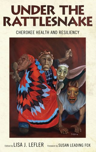 9780817316495: Under the Rattlesnake: Cherokee Health and Resiliency (Contemporary American Indians)