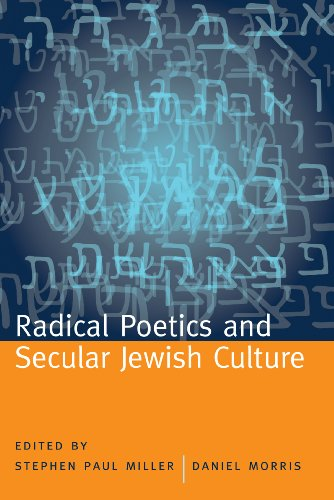 Radical Poetics and Secular Jewish Culture (Modern: Editor-Stephen Paul Miller;