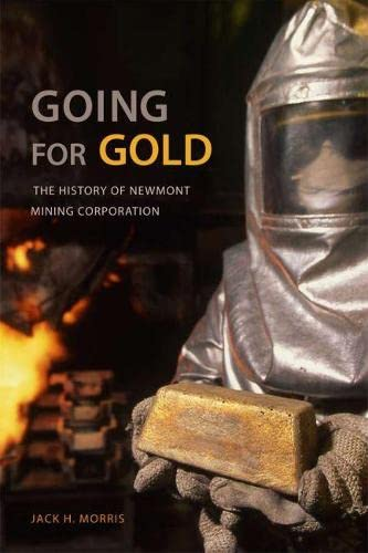 9780817316778: Going for Gold: The History of Newmont Mining Corporation