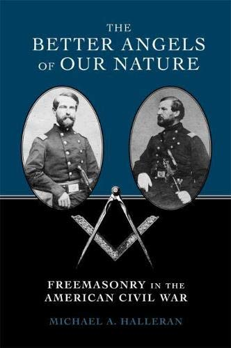 The Better Angels of Our Nature: Freemasonry in the American Civil War (Hardcover): Michael A. ...