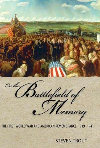 9780817317058: On the Battlefield of Memory: The First World War and American Remembrance, 1919–1941