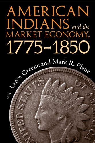 9780817317140: American Indians and the Market Economy, 1775-1850