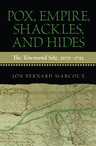 9780817317164: Pox, Empire, Shackles, and Hides: The Townsend Site, 1670-1715