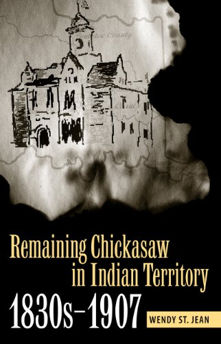 9780817317256: Remaining Chickasaw in Indian Territory, 1830s-1907
