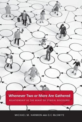 9780817317294: Whenever Two or More Are Gathered: Relationship as the Heart of Ethical Discourse (Public Admin: Criticism and Creativity)